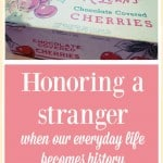 Honoring A Stranger- When Our Everyday Life Becomes History