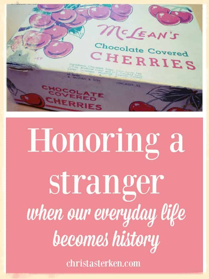 Honoring A Stranger- When Our Everyday Life Becomes History www.christasterken.com
