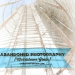 Abandoned Photography {Morristown Grain}