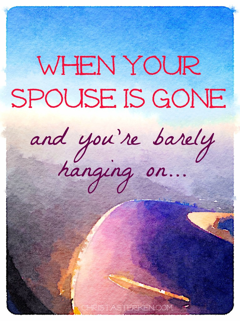 When Your Spouse Is Gone, And You Are Barely Hanging On