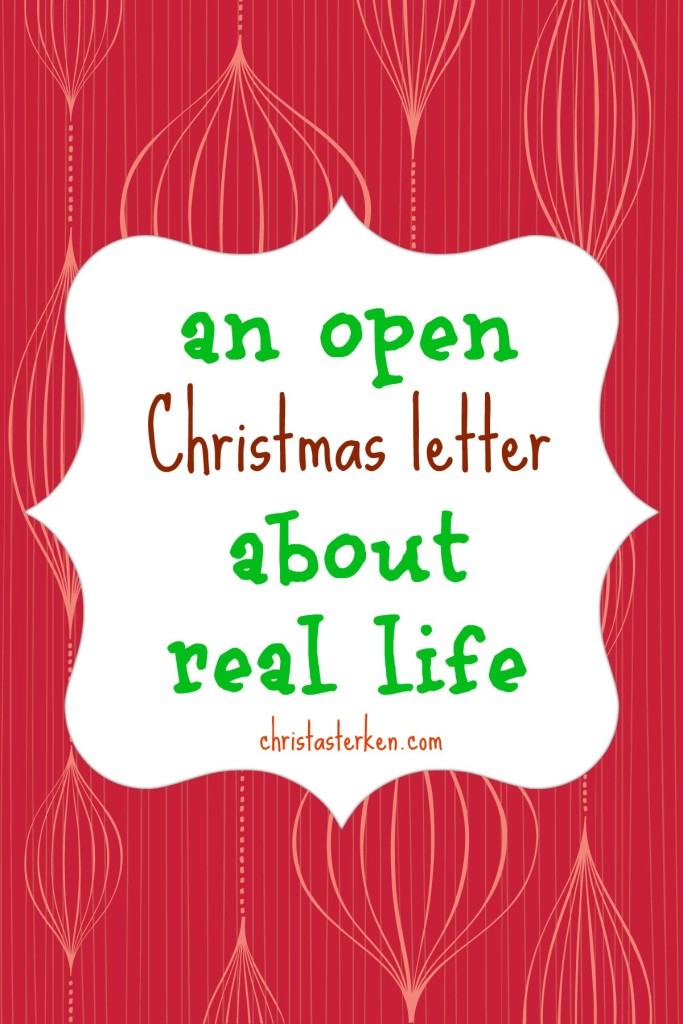 An Open Christmas Letter About Real Life