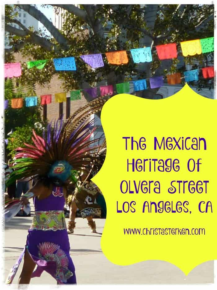 The Mexican Heritage Of Olvera Street www.christasterken.com
