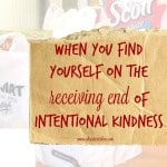 the receiving end of intentional kindness
