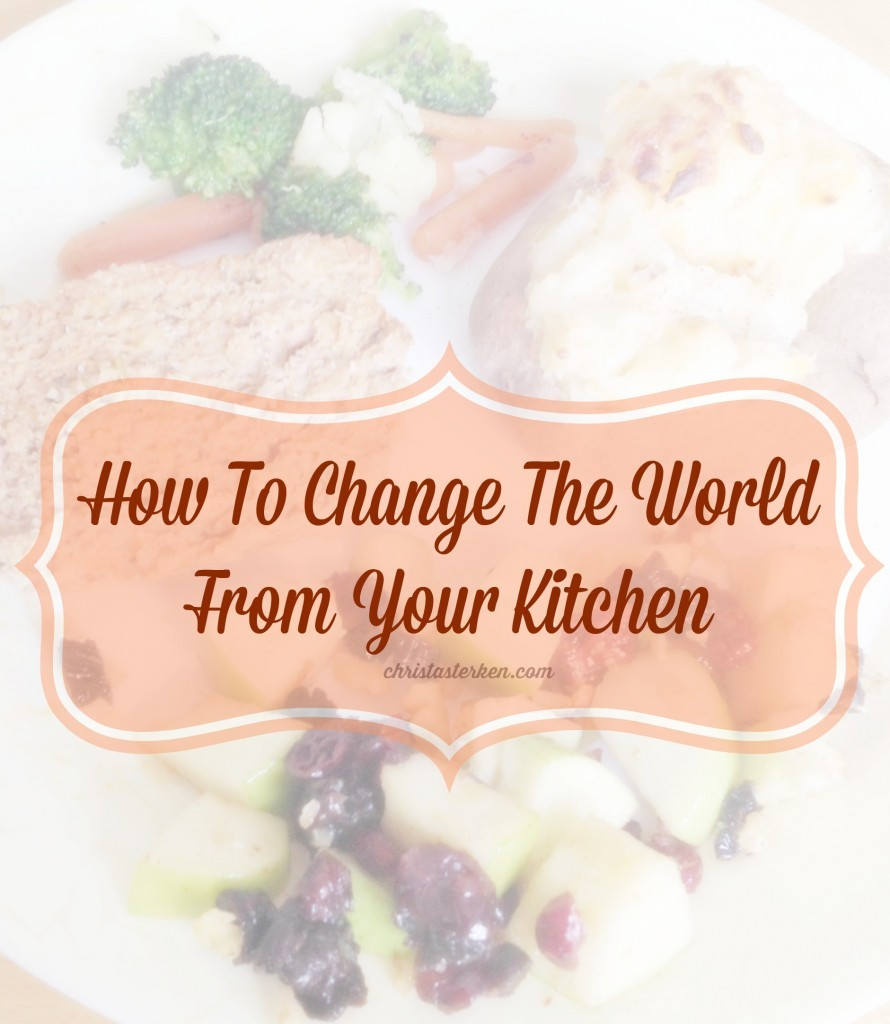 How To Change The World From Your Kitchen