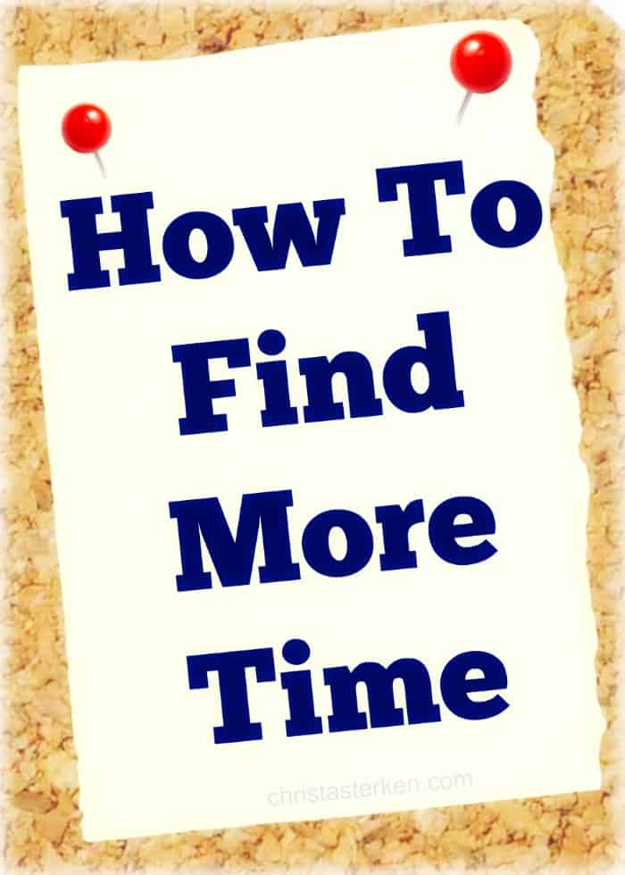 How to find more time www.christasterken.com