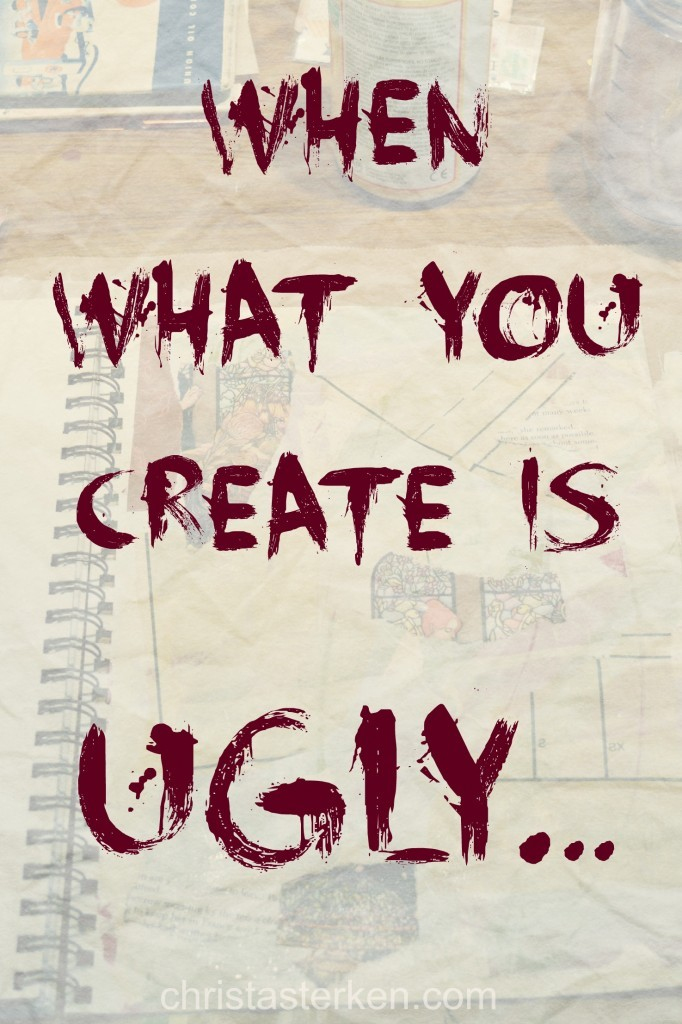 Wabi Sabi {When What You Create Is Ugly}