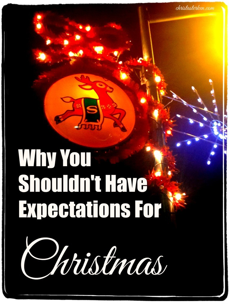 Why You Shouldn't Have Expectations For Christmas