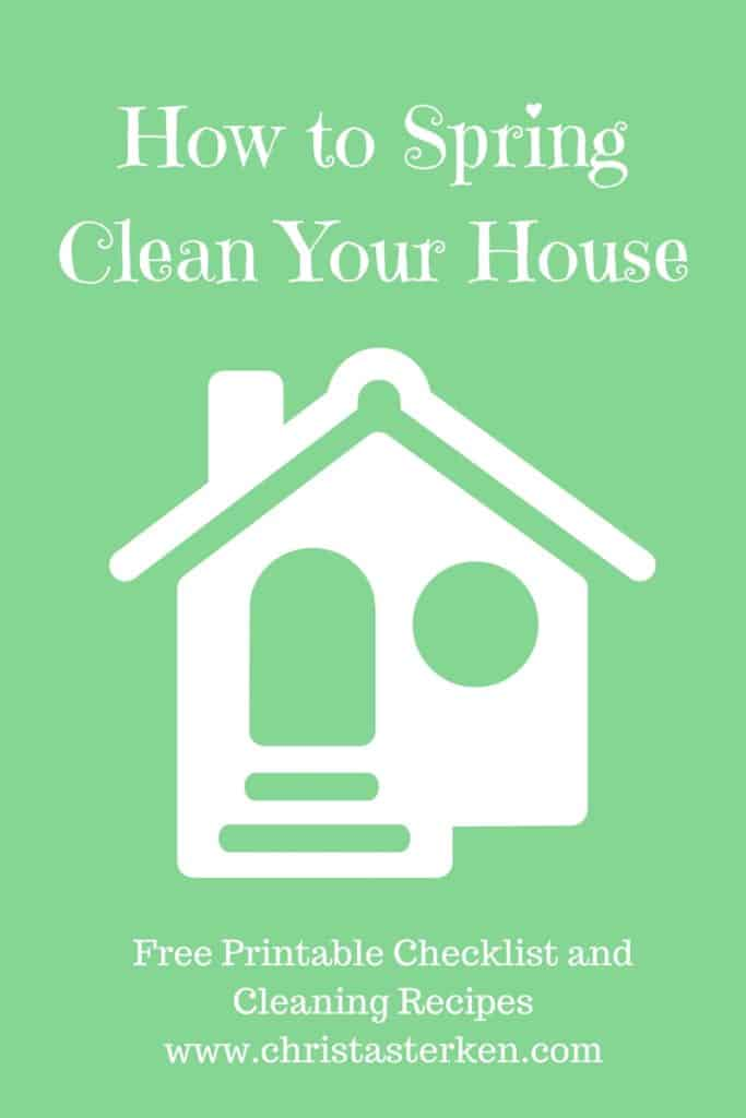 How To Clean Your House how to spring clean your house -free printable checklist