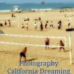 Photography California Dreaming {Beaches}