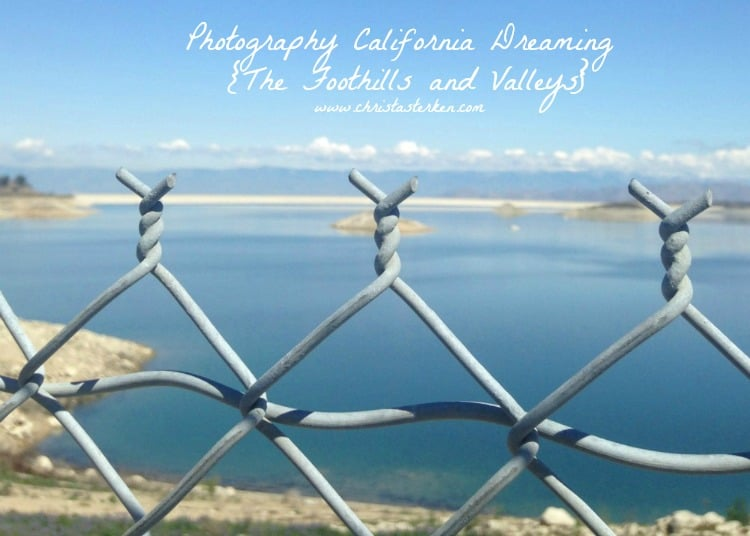 Photography California Dreaming {The Foothills and Valleys}
