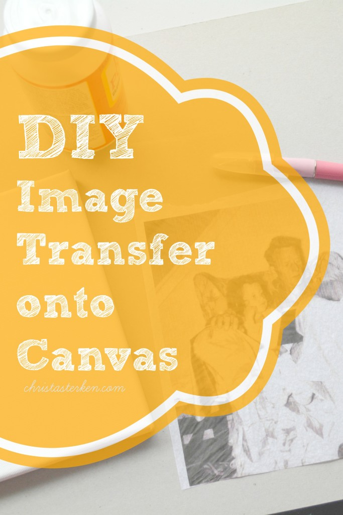 DIY {Image Transfer Onto Canvas}