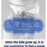 It's Ok To Feel Sad When Your Kids Grow Up