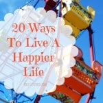 20 Ways To Live A Happier Life