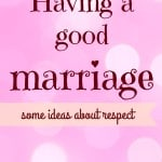 Having a good marriage: some ideas about respect