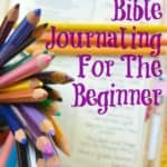 Bible Journaling For The Beginner {with easy to follow examples}