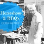 Horseshoes and BBQ's- A reflection on family traditions