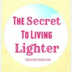 the secret to living lighter