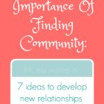 The Importance Of Finding Community: 7 ideas to develop new relationships