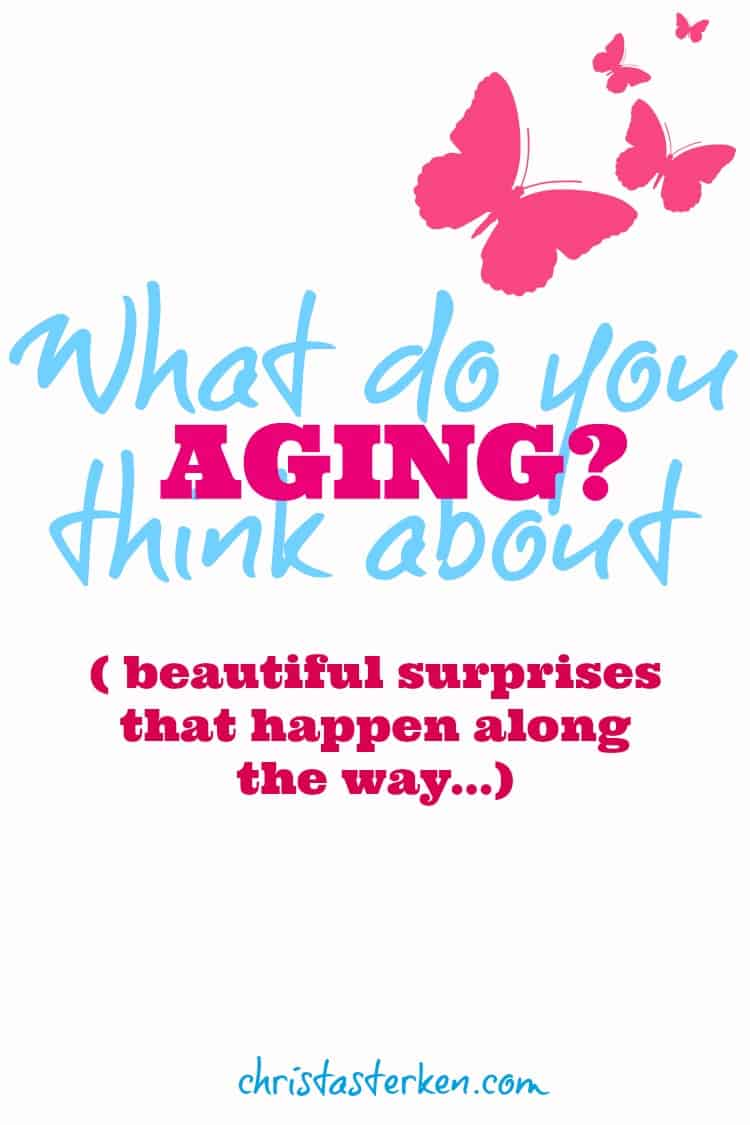 what do you think about aging www.christasterken.com