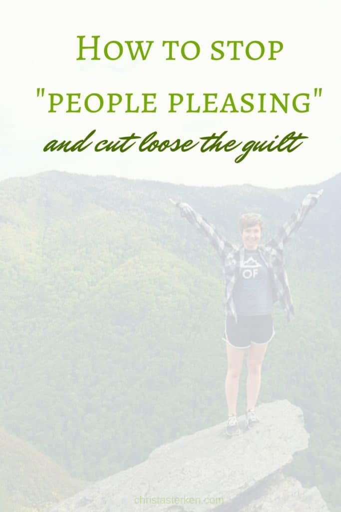 How to stop people pleasing and cut loose the guilt www.christasterken.com