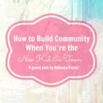How to Build Community When You're the New Kid in Town