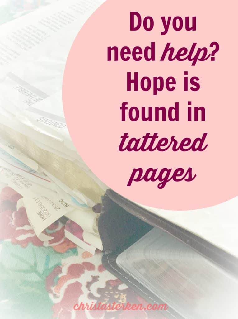 Do you need help? Hope is found in tattered pages