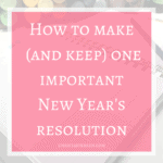 How to make (and keep) one important New Year's resolution