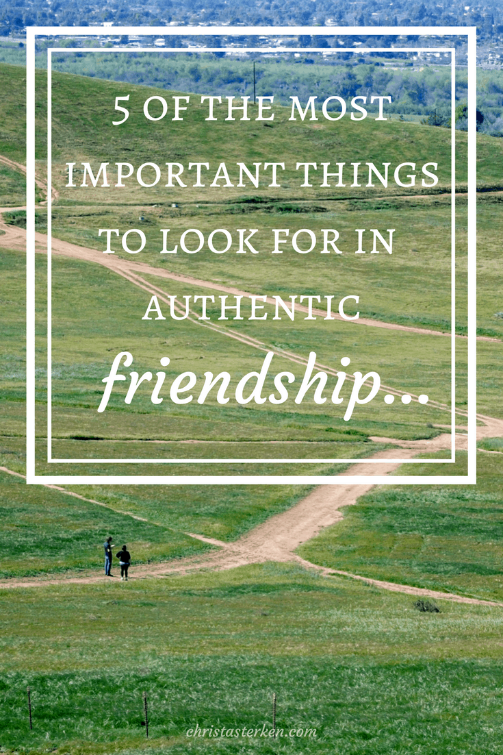 5 Of The Most Important Things In Authentic Friendship